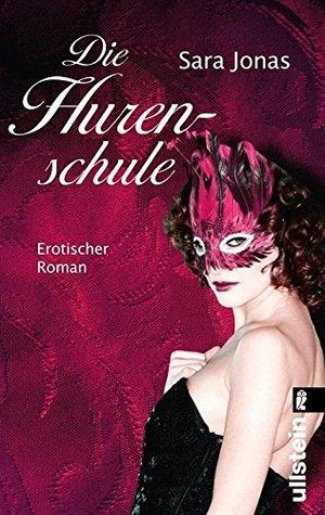 Die Hurenschule: Erotischer Roman Sara Jonas
