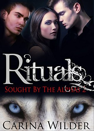 Rituals (Sought the Alphas, #2) by Carina Wilder