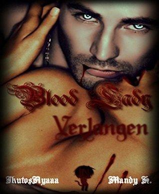 Blood Lady: 1 - Verlangen  by  Mandy Hopka