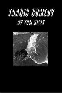 Tragic Comedy  by  Tom Hiley