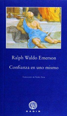Confianza en uno mismo Ralph Waldo Emerson