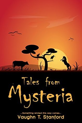 Tales from Mysteria  by  Vaughn T. Stanford
