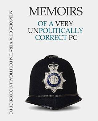 Memoirs of a Very UN Politically Correct PC Philip Green