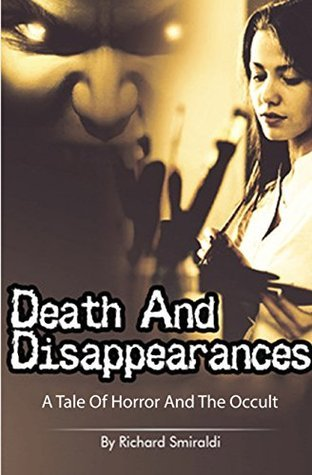 Death And Disappearances: An Urban Paranormal Mystery  by  Richard Smiraldi