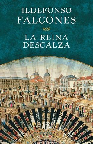 La reina descalza  by  Ildefonso Falcones de Sierra