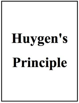 Huygens Principle, summarized and illustrated  by  John F. Moore
