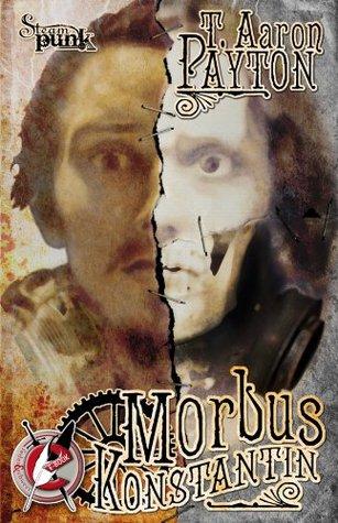 Morbus Konstantin  by  T. Aaron Payton
