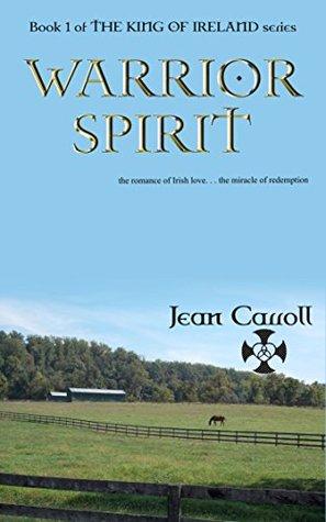 Warrior Spirit (The King of Ireland Book 1)  by  Jean  Carroll
