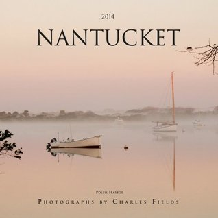 2014 Nantucket Calendar Charles Fields