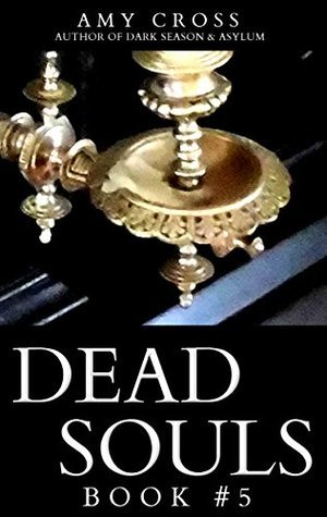 Dead Souls 5 (Dead Souls Series)  by  Amy Cross