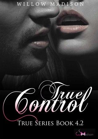 True Control (True, #4.2) Willow Madison