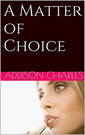 A Matter of Choice (Adaptations Book 1)  by  Addison Charles