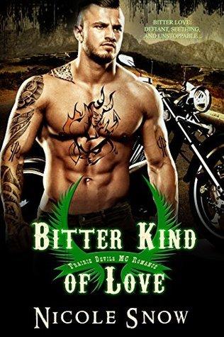 Bitter Kind of Love: Prairie Devils MC Romance Nicole Snow