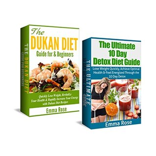 Detox Diet & 10 Day Detox Diet Box Set: Quickly Lose Weight, Revitalize your Health & Rapidly Increase your Energy: healthier body, look good feel good, disease free, goodbye diabetes  by  Emma Rose