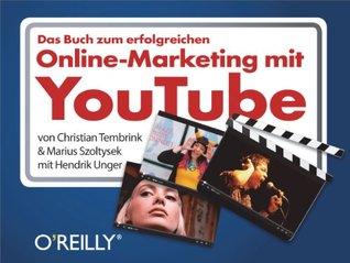 Das Buch Zum Erfolgreichen Online-Marketing Mit Youtube  by  Christian Tembrink