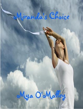 Mirandas Choice  by  Mya OMalley