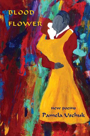 Blood Flower Pamela Uschuk