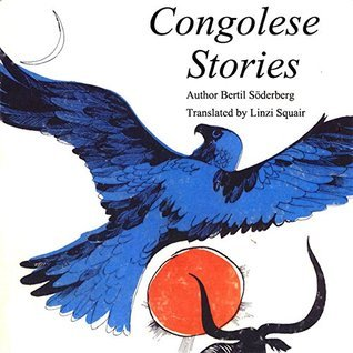 Congolese Stories: Tales from Congo Bertil Söderberg
