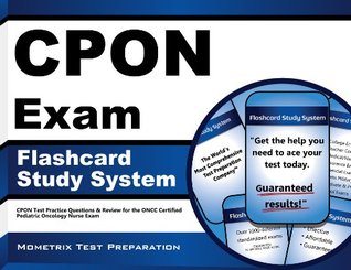 CPON Exam Flashcard Study System: CPON Test Practice Questions & Review for the ONCC Certified Pediatric Oncology Nurse Exam CPON Exam Secrets Test Prep Team