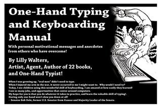 One Hand Typing and Keyboarding Manual: With Personal Motivational Messages From Others Who Have Overcome  by  Lilly Walters