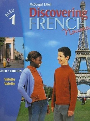DISCOVERING FRENCH Nouveau: Bleu 1 - Teachers Edition 2004 McDougal Littel