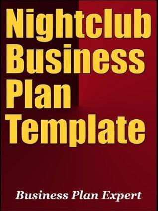 Nightclub Business Plan Template  by  Business Plan Expert