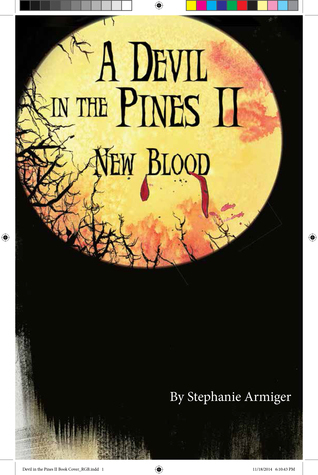 A Devil In The Pines II, New Blood  by  Stephanie Armiger