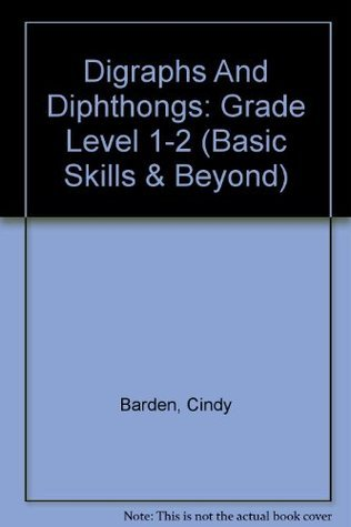 Digraphs And Diphthongs: Grade Level 1-2 Cindy Barden