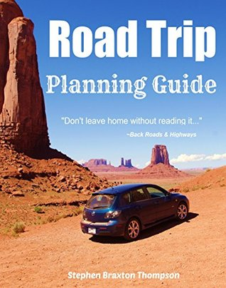 Road Trip Planning Guide  by  Stephen Braxton Thompson