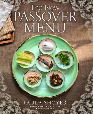 The New Passover Menu Paula Shoyer