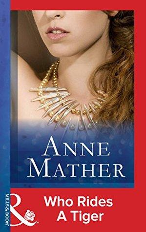 Who Rides A Tiger (Mills & Boon Vintage Modern)  by  Anne Mather