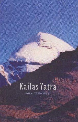 Kailas Yatra Swami Tapovanam/Tr.Swamini Niranjanananda