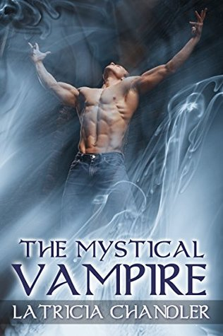 The Mystical Vampire (Exotic Life Series Book 1) Latricia Chandler