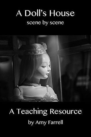 A Dolls House Scene By Scene: A Teaching Resource Amy Farrell