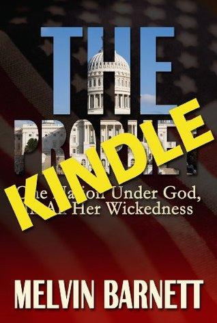 The Prophet: One Nation Under God, In All Her Wickedness  by  Melvin Barnett