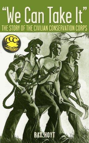 We Can Take It: A Short Story of the C.C.C.  by  Ray Hoyt