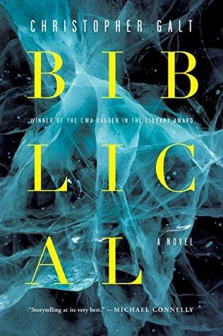 Biblical: A Novel Christopher Galt