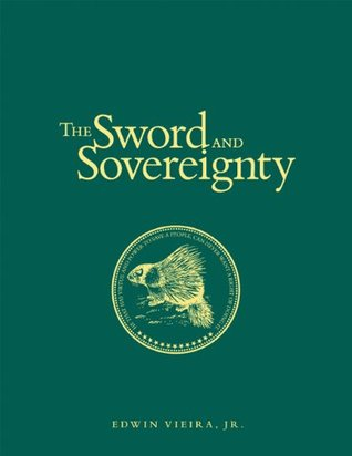 The Sword and Sovereignty: The Constitutional Principles of the Militia of the Several States  by  Edwin Vieira Jr.