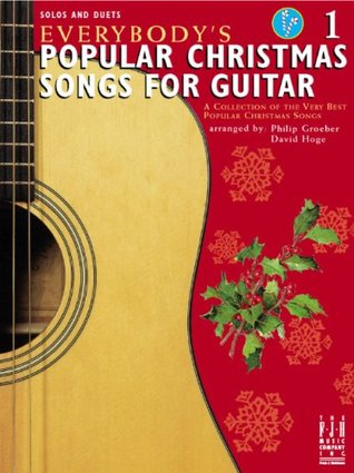 Everybodys Popular Christmas Songs For Guitar Book 1  by  Philip Groeber