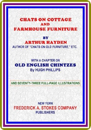 Chats on Cottage and Farmhouse Furniture Arthur Hayden : by Arthur Hayden