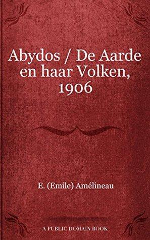 Abydos / De Aarde en haar Volken, 1906  by  E. Amélineau
