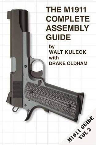 The M1911 Complete Assembly Guide (Vol 2)  by  Walt Kuleck