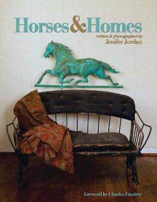 Horses & Homes  by  Jenifer Jordan