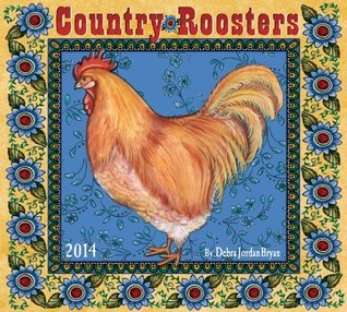 2014 Country Roosters Deluxe Wall  by  Zebra Publishing Corp.