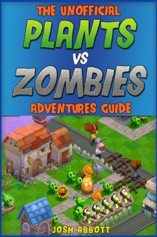 PLANTS VS ZOMBIES ADVENTURES GAME GUIDE  by  HSE