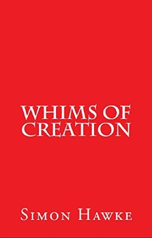 Whims Of Creation  by  Simon Hawke