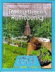 Totally Organic Hydroponics (Using the Sea of Green Process, Volume 2)  by  Paul Wright