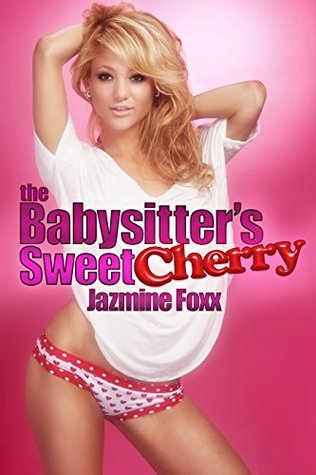 The Babysitters Sweet Cherry Jazmine Foxx