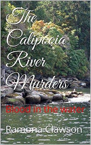 The Calipooia River Murders: Blood in the water Ramona Clawson