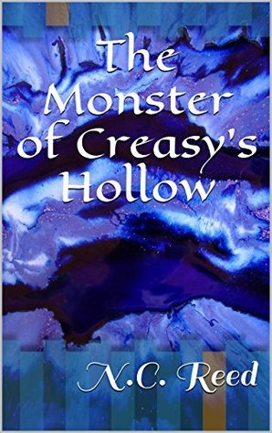 The Monster of Creasys Hollow (Defenders of the Rift Book 1)  by  N.C. Reed